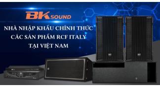 BKSound là nhà nhập khẩu chính thức các sản phẩm RCF ITALY tại Việt Nam