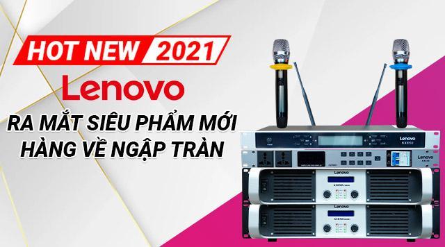 HOT: Thương hiệu Lenovo ra mắt hàng loạt siêu phẩm mới 2021, hàng về ngập tràn